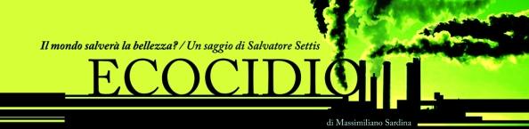 il_mondo_salverà_la_bellezza_settis_ecocidio