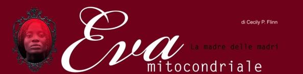 eva_mitocondriale_madre_delle_madri